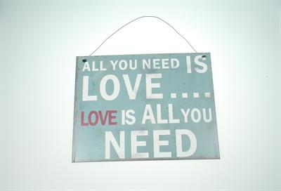 "Kyltti ""All you need is love..."""